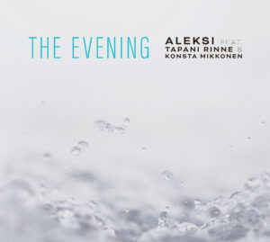 Aleksi feat. Tapani Rinne & Konsta Mikkonen: The Evening